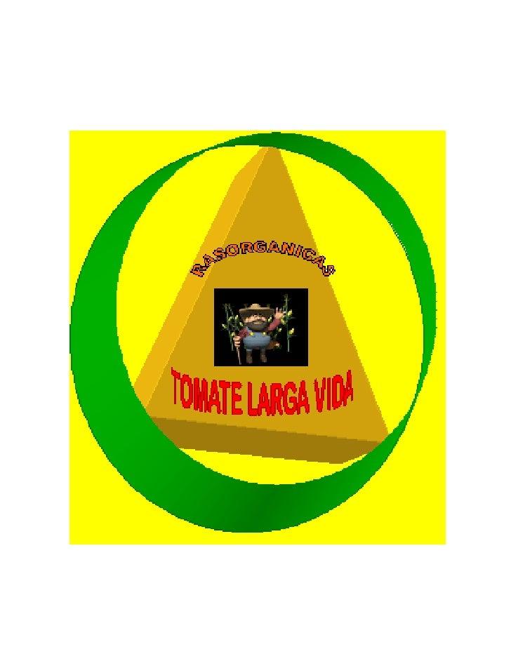 PROYECTO DE PRODUCCION Y COMERCIALIZACION DE TOMATE        ORGANICO LARGA VIDA BAJO INVERNADERO                         DO...