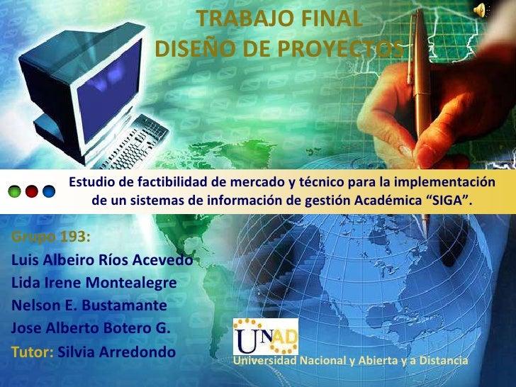 TRABAJO FINAL                    DISEÑO DE PROYECTOS       Estudio de factibilidad de mercado y técnico para la implementa...