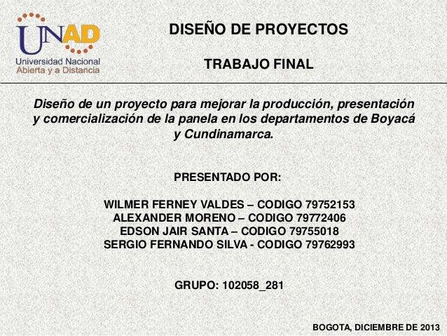 DISEÑO DE PROYECTOS TRABAJO FINAL Diseño de un proyecto para mejorar la producción, presentación y comercialización de la ...