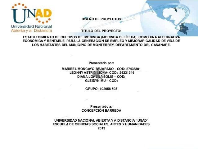 DISEÑO DE PROYECTOS  TITULO DEL PROYECTO: ESTABLECIMIENTO DE CULTIVOS DE MORINGA (MORINGA OLEÍFERA), COMO UNA ALTERNATIVA ...
