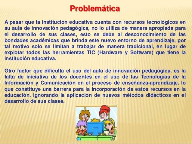 A pesar que la institución educativa cuenta con recursos tecnológicos ensu aula de innovación pedagógica, no lo utiliza de...