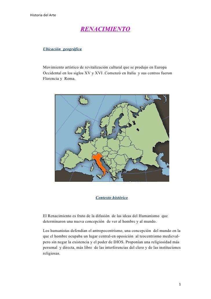 Historia del Arte                              RENACIMIENTO        Ubicación geográfica        Movimiento artístico de rev...