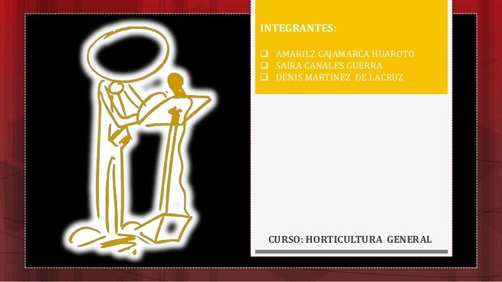 INTEGRANTES:<br /><ul><li>AMARILZ CAJAMARCA HUAROTO