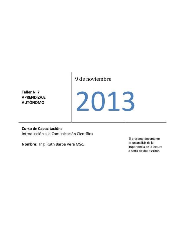 Taller N 7 APRENDIZAJE AUTÓNOMO  9 de noviembre  2013  Curso de Capacitación: Introducción a la Comunicación Científica No...