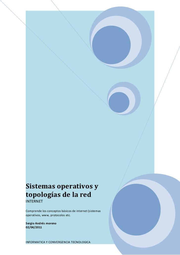 Sistemas operativos ytopologías de la redINTERNETComprende los conceptos básicos de internet (sistemasoperativos, www, pro...
