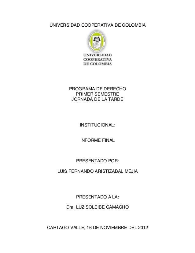 UNIVERSIDAD COOPERATIVA DE COLOMBIA        PROGRAMA DE DERECHO           PRIMER SEMESTRE         JORNADA DE LA TARDE      ...