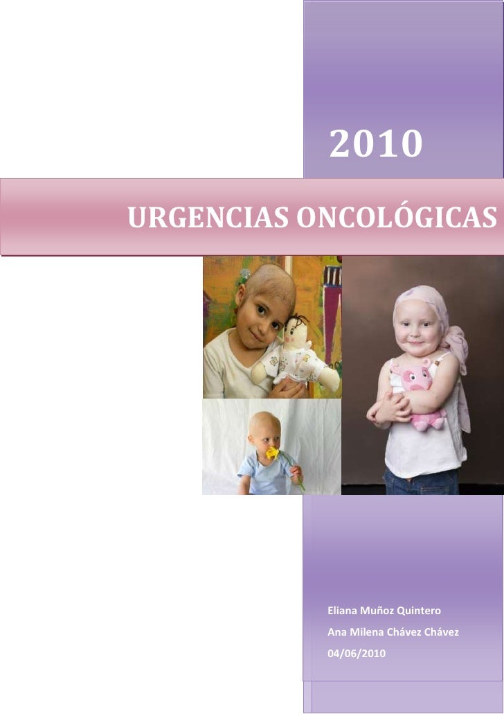 2010Eliana Muñoz QuinteroAna Milena Chávez Chávez04/06/2010URGENCIAS ONCOLÓGICAS159829545783501612265243522536842702435225...