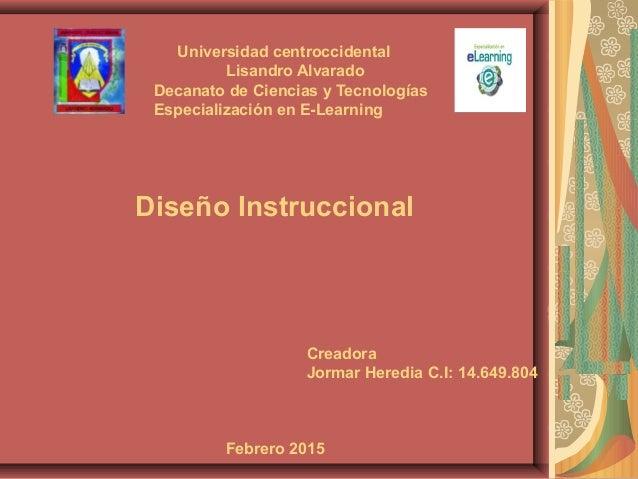 Universidad centroccidental Lisandro Alvarado Decanato de Ciencias y Tecnologías Especialización en E-Learning Diseño Inst...