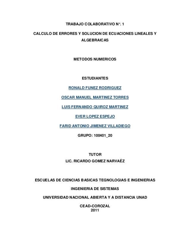 TRABAJO COLABORATIVO N°. 1CALCULO DE ERRORES Y SOLUCION DE ECUACIONES LINEALES Y                     ALGEBRAICAS          ...