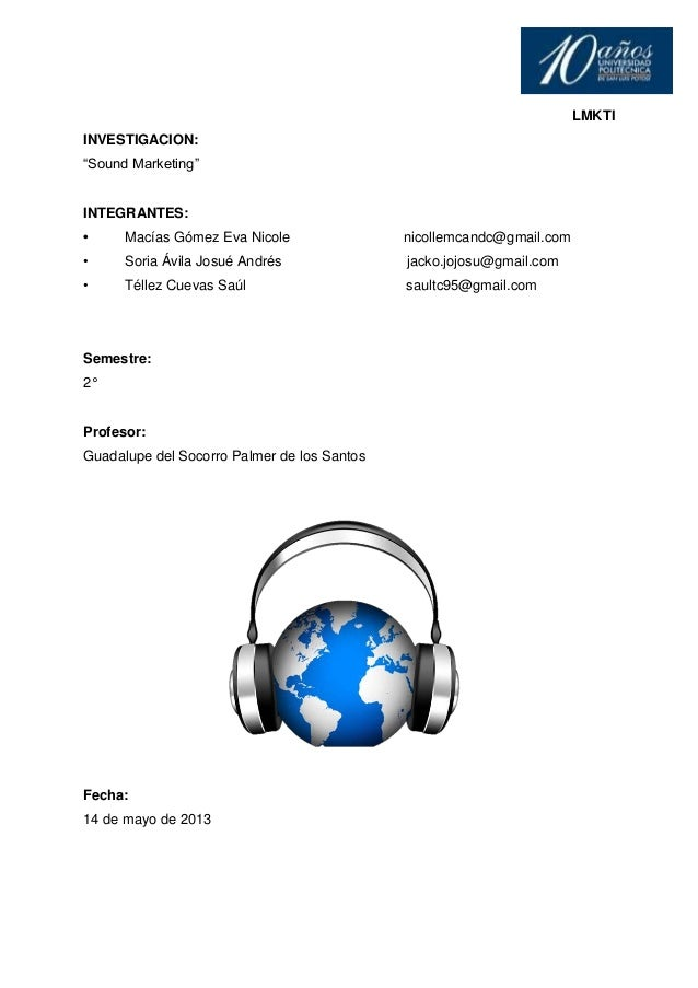 "LMKTIINVESTIGACION:""Sound Marketing""INTEGRANTES:• Macías Gómez Eva Nicole nicollemcandc@gmail.com• Soria Ávila Josué André..."