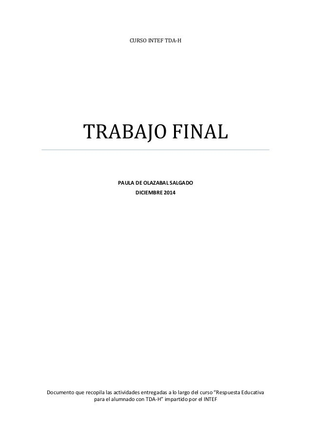 CURSO INTEF TDA-H  TRABAJO FINAL  PAULA DE OLAZABAL SALGADO  DICIEMBRE 2014  Documento que recopila las actividades entreg...