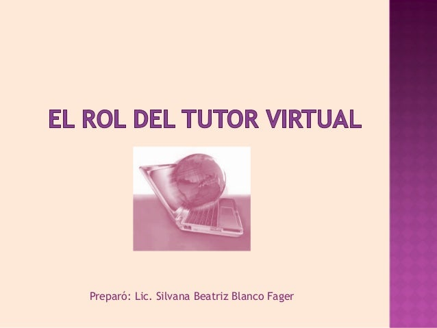 Preparó: Lic. Silvana Beatriz Blanco Fager