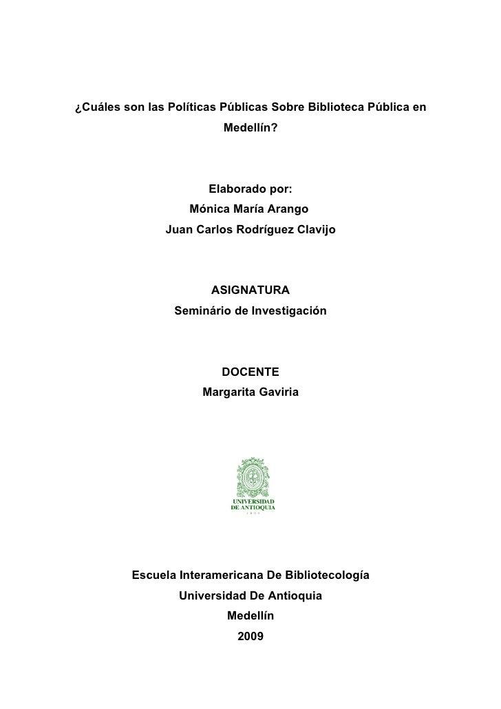 ¿Cuáles son las Políticas Públicas Sobre Biblioteca Pública en                          Medellín?                       El...
