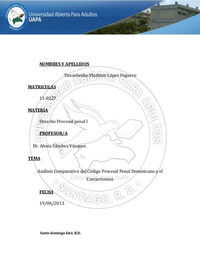 NOMBRES Y APELLIDOS Timoshenko Vladimir López Peguero MATRICULAS 11-0227 MATERIA Derecho Procesal penal I PROFESOR/A Dr. A...