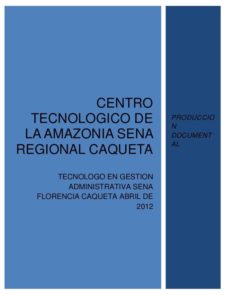 CENTRO  TECNOLOGICO DE               PRODUCCIO                               N LA AMAZONIA SENA              DOCUMENT     ...