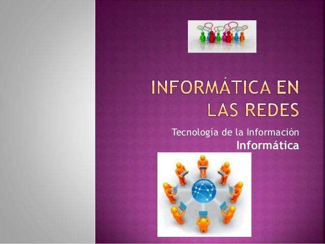 Tecnología de la Información Informática