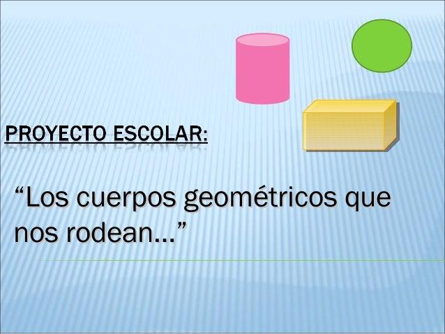"""""""Los cuerpos geométricos que nos rodean…"""""""