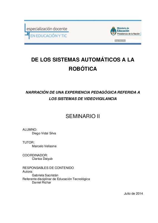 DE LOS SISTEMAS AUTOMÁTICOS A LA ROBÓTICA NARRACIÓN DE UNA EXPERIENCIA PEDAGÓGICA REFERIDA A LOS SISTEMAS DE VIDEOVIGILANC...