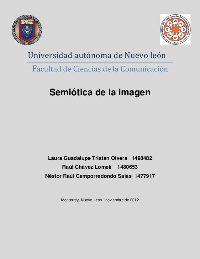 Universidad autónoma de Nuevo leónFacultad de Ciencias de la Comunicación     Semiótica de la imagen     Laura Guadalupe T...