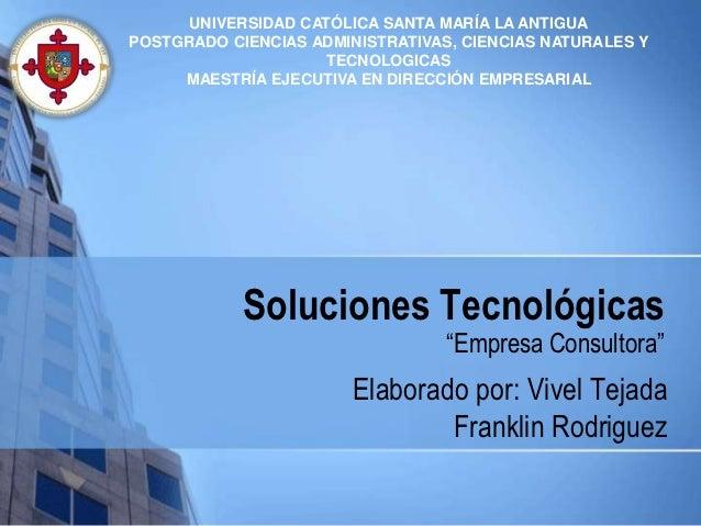 UNIVERSIDAD CATÓLICA SANTA MARÍA LA ANTIGUAPOSTGRADO CIENCIAS ADMINISTRATIVAS, CIENCIAS NATURALES Y                     TE...