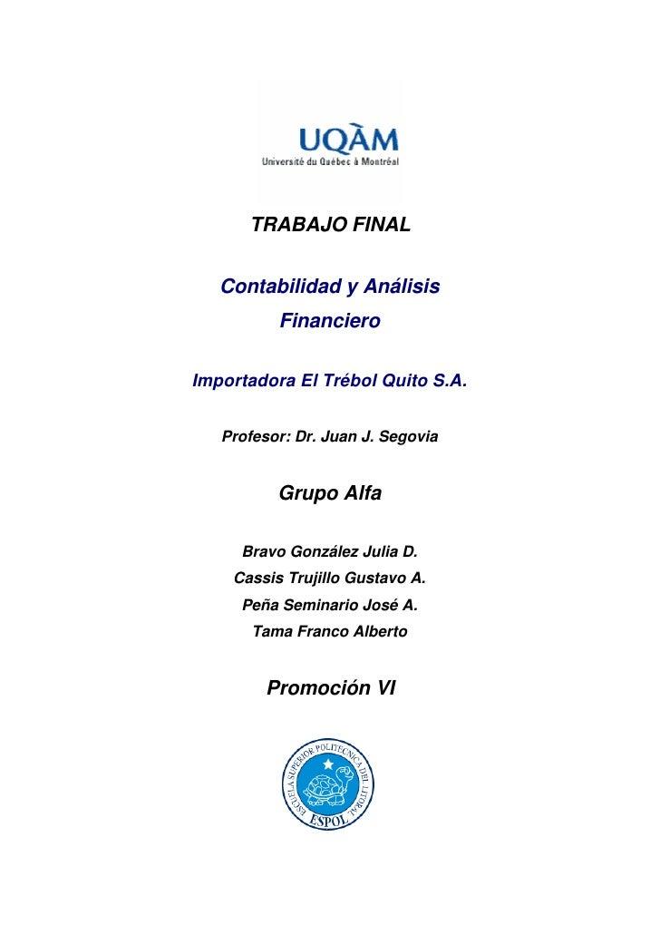 TRABAJO FINAL      Contabilidad y Análisis           Financiero  Importadora El Trébol Quito S.A.      Profesor: Dr. Juan ...