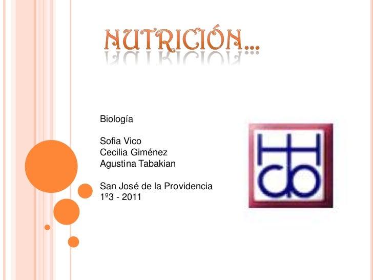 BiologíaSofia VicoCecilia GiménezAgustina TabakianSan José de la Providencia1º3 - 2011