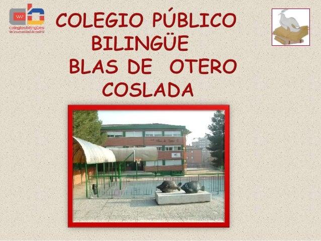    Colegio de línea dos excepto línea tres en    primero y 4º de primaria.   500 alumnos   Colegio Bilingüe desde el cu...