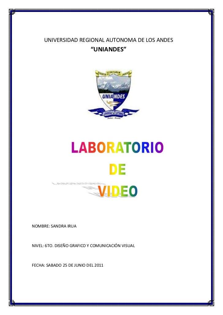 """UNIVERSIDAD REGIONAL AUTONOMA DE LOS ANDES """"UNIANDES""""<br />188214046355<br />NOMBRE: SANDRA IRUA<br />NIVEL: 6TO. DISEÑO G..."""