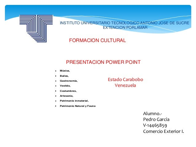 INSTITUTO UNIVERSITARIO TECNOLOGICO ANTONIO JOSE DE SUCRE                    EXTENCION PORLAMAR          FORMACION CULTURA...