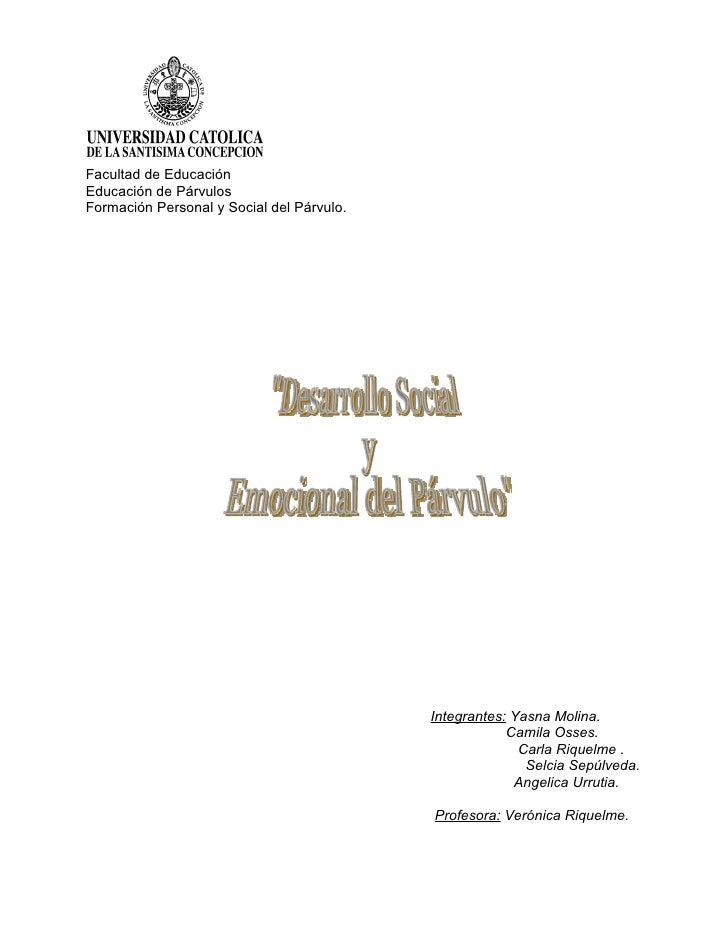 Facultad de Educación Educación de Párvulos Formación Personal y Social del Párvulo.                                      ...
