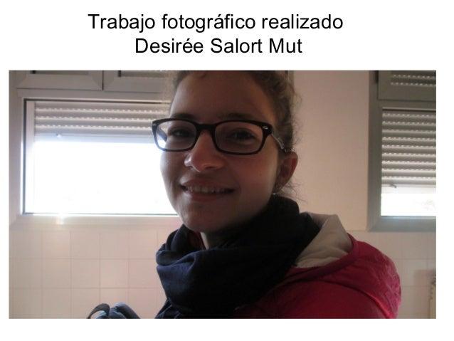 Trabajo fotográfico realizado Desirée Salort Mut