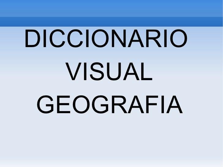 DICCIONARIO  VISUAL GEOGRAFIA