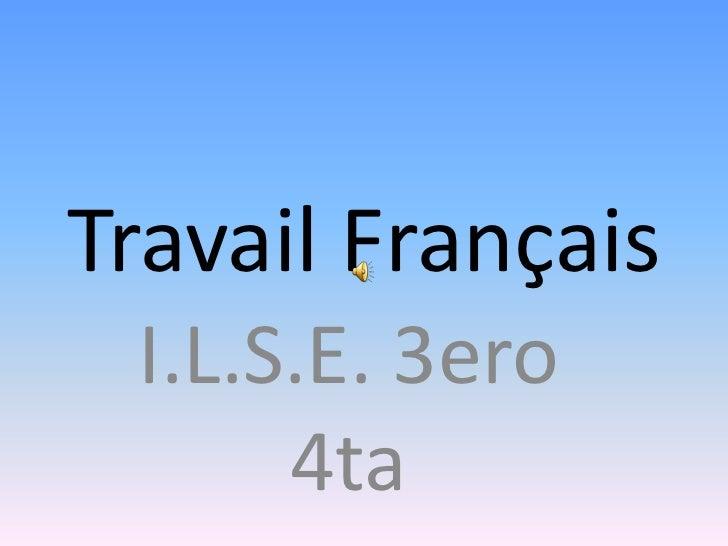 Travail Français I.L.S.E. 3ero      4ta