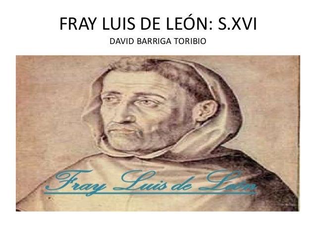 FRAY LUIS DE LEÓN: S.XVI DAVID BARRIGA TORIBIO