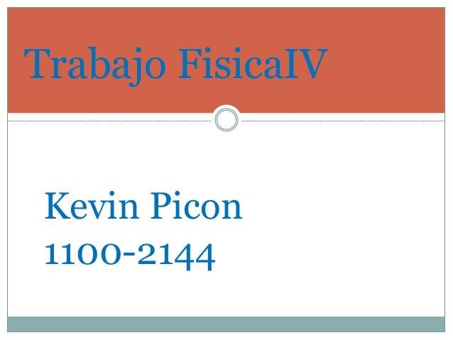 Trabajo FisicaIV Kevin Picon 1100-2144