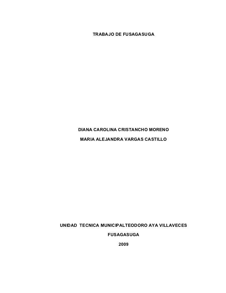 TRABAJO DE FUSAGASUGA           DIANA CAROLINA CRISTANCHO MORENO         MARIA ALEJANDRA VARGAS CASTILLO     UNIDAD TECNIC...