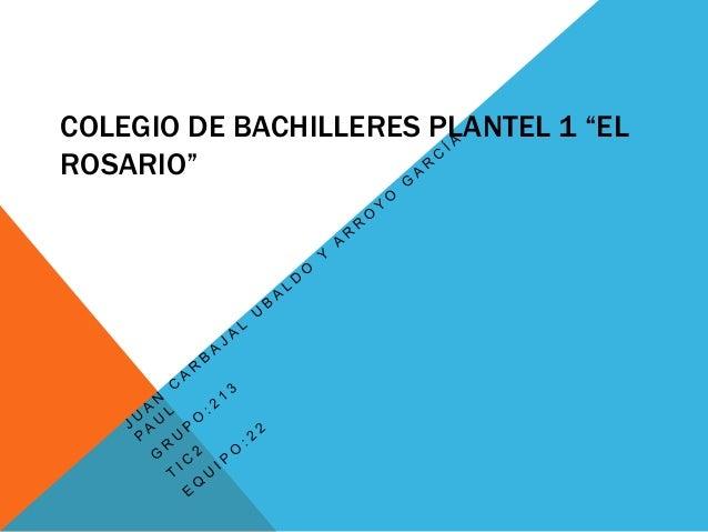 """COLEGIO DE BACHILLERES PLANTEL 1 """"ELROSARIO"""""""