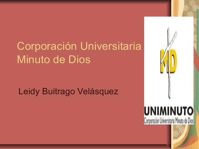 Corporación UniversitariaMinuto de DiosLeidy Buitrago Velásquez