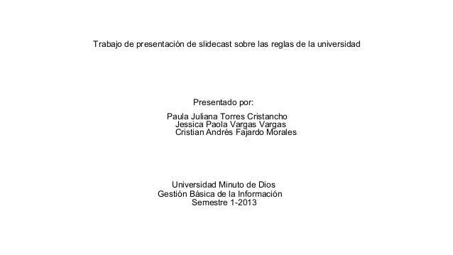 Trabajo de presentación de slidecast sobre las reglas de la universidad                          Presentado por:          ...