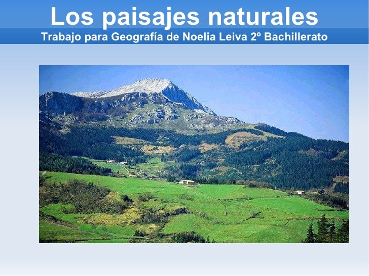 Los paisajes naturales Trabajo para Geografía de Noelia Leiva 2º Bachillerato