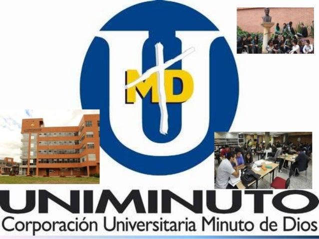 UNIMINUTO MISION • Fomentar la investigación para un mejor desarrollo académico, contribuyendo a una formación académica e...