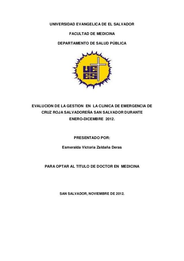UNIVERSIDAD EVANGELICA DE EL SALVADOR FACULTAD DE MEDICINA DEPARTAMENTO DE SALUD PÚBLICA EVALUCION DE LA GESTION EN LA CLI...
