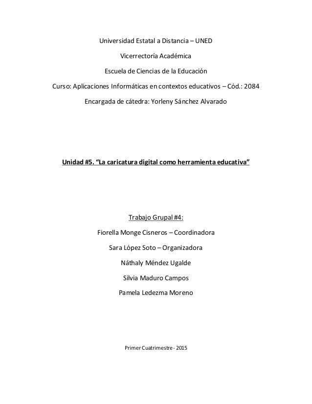 Universidad Estatal a Distancia – UNED Vicerrectoría Académica Escuela de Ciencias de la Educación Curso: Aplicaciones Inf...