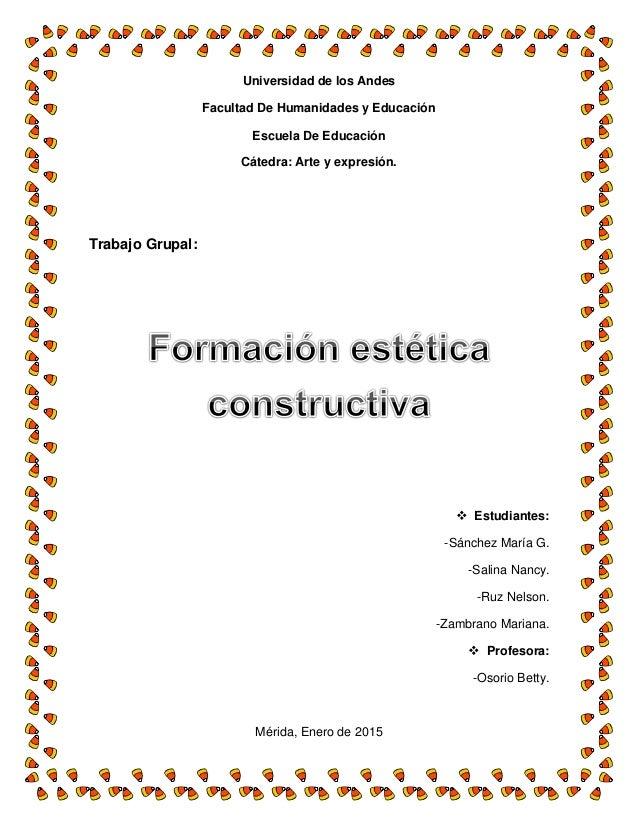 Universidad de los Andes Facultad De Humanidades y Educación Escuela De Educación Cátedra: Arte y expresión. Trabajo Grupa...