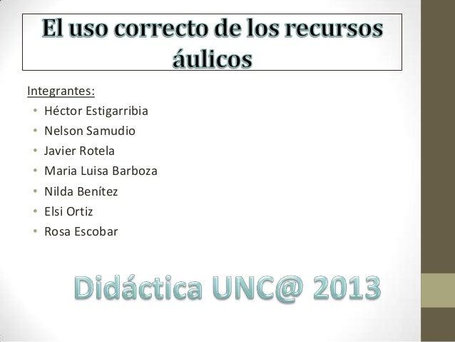 Integrantes: • Héctor Estigarribia • Nelson Samudio • Javier Rotela • Maria Luisa Barboza • Nilda Benítez • Elsi Ortiz • R...