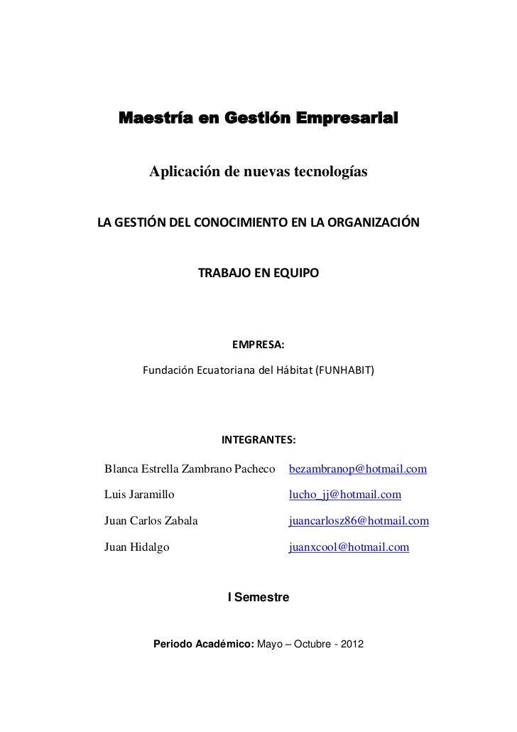 Maestría en Gestión Empresarial         Aplicación de nuevas tecnologíasLA GESTIÓN DEL CONOCIMIENTO EN LA ORGANIZACIÓN    ...