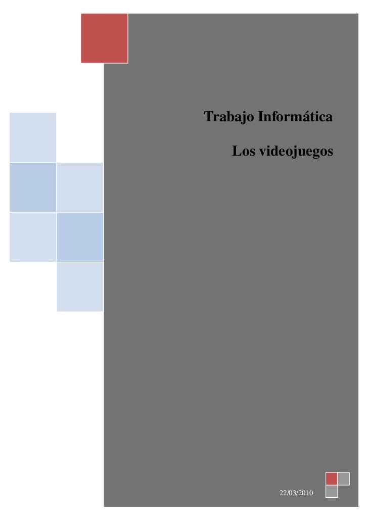 TrabajoInformática      Losvideojuegos                22/03/2010