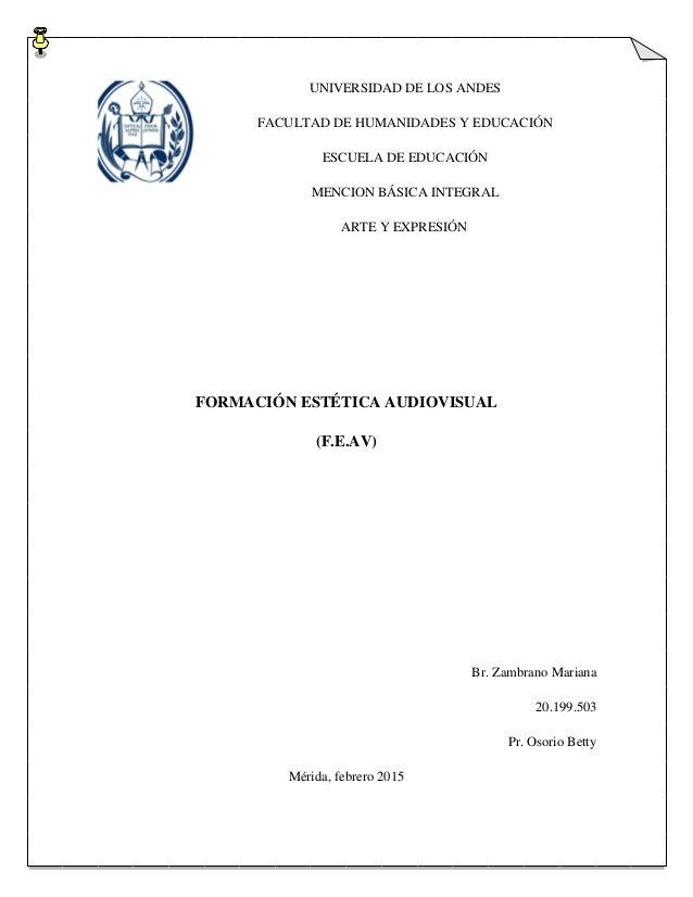 UNIVERSIDAD DE LOS ANDES FACULTAD DE HUMANIDADES Y EDUCACIÓN ESCUELA DE EDUCACIÓN MENCION BÁSICA INTEGRAL ARTE Y EXPRESIÓN...