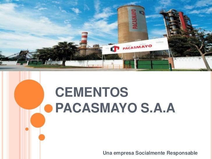 CEMENTOS PACASMAYO S.A.A<br />Una empresa Socialmente Responsable<br />
