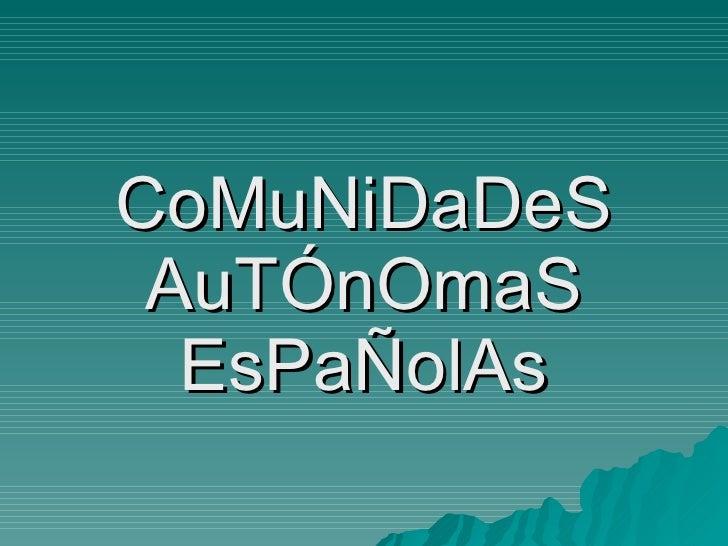 CoMuNiDaDeS AuTÓnOmaS EsPaÑolAs